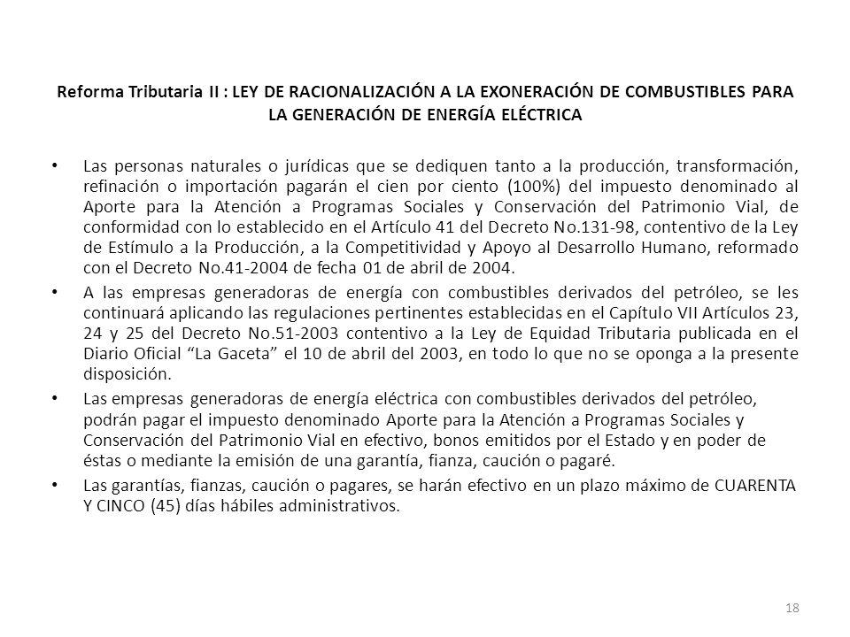 Reforma Tributaria II : LEY DE RACIONALIZACIÓN A LA EXONERACIÓN DE COMBUSTIBLES PARA LA GENERACIÓN DE ENERGÍA ELÉCTRICA