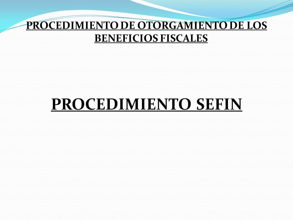 PROCEDIMIENTO DE OTORGAMIENTO DE LOS BENEFICIOS FISCALES