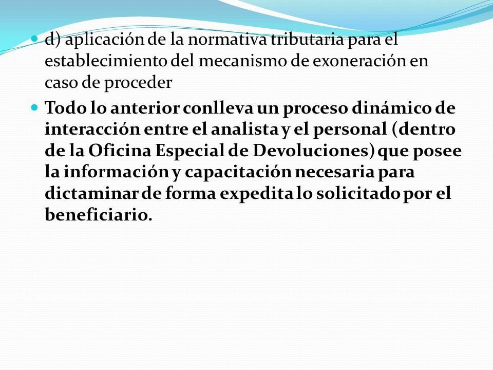 d) aplicación de la normativa tributaria para el establecimiento del mecanismo de exoneración en caso de proceder