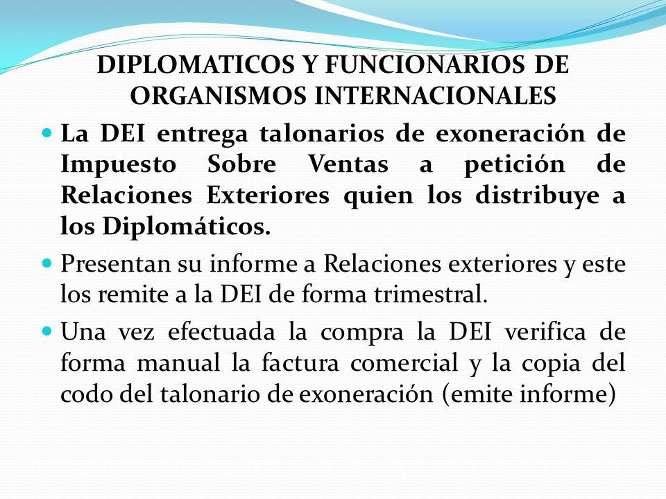 DIPLOMATICOS Y FUNCIONARIOS DE ORGANISMOS INTERNACIONALES