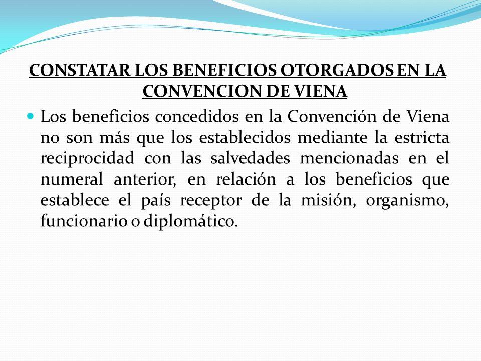 CONSTATAR LOS BENEFICIOS OTORGADOS EN LA CONVENCION DE VIENA