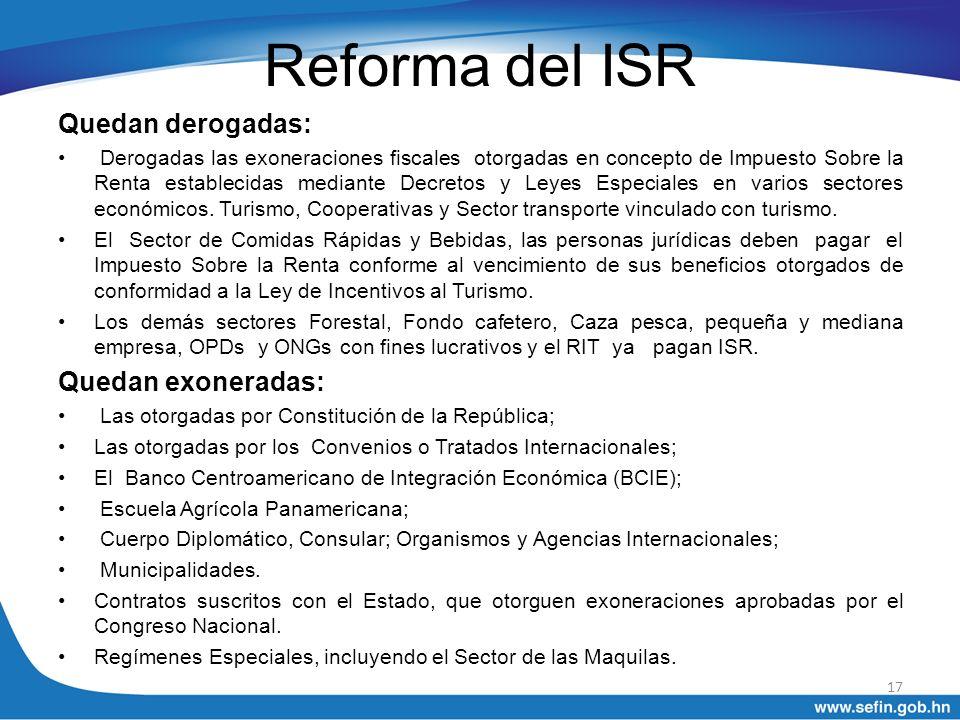 Reforma del ISR Quedan derogadas: Quedan exoneradas: