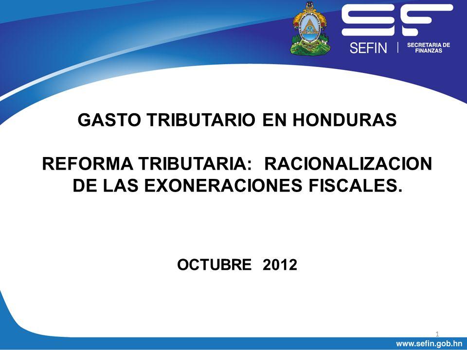 GASTO TRIBUTARIO EN HONDURAS REFORMA TRIBUTARIA: RACIONALIZACION DE LAS EXONERACIONES FISCALES.