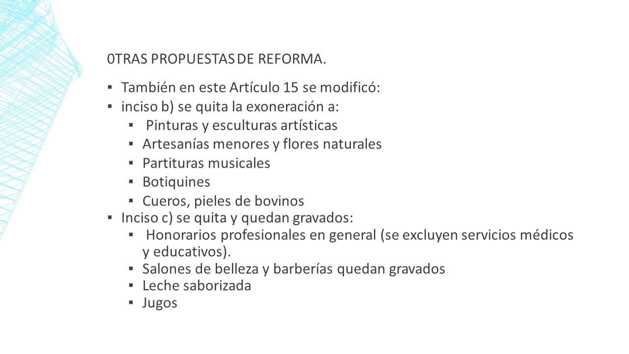 0TRAS PROPUESTAS DE REFORMA.
