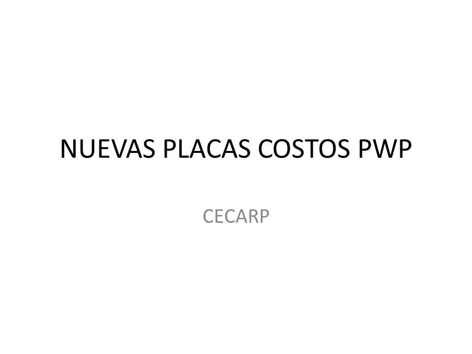 NUEVAS PLACAS COSTOS PWP
