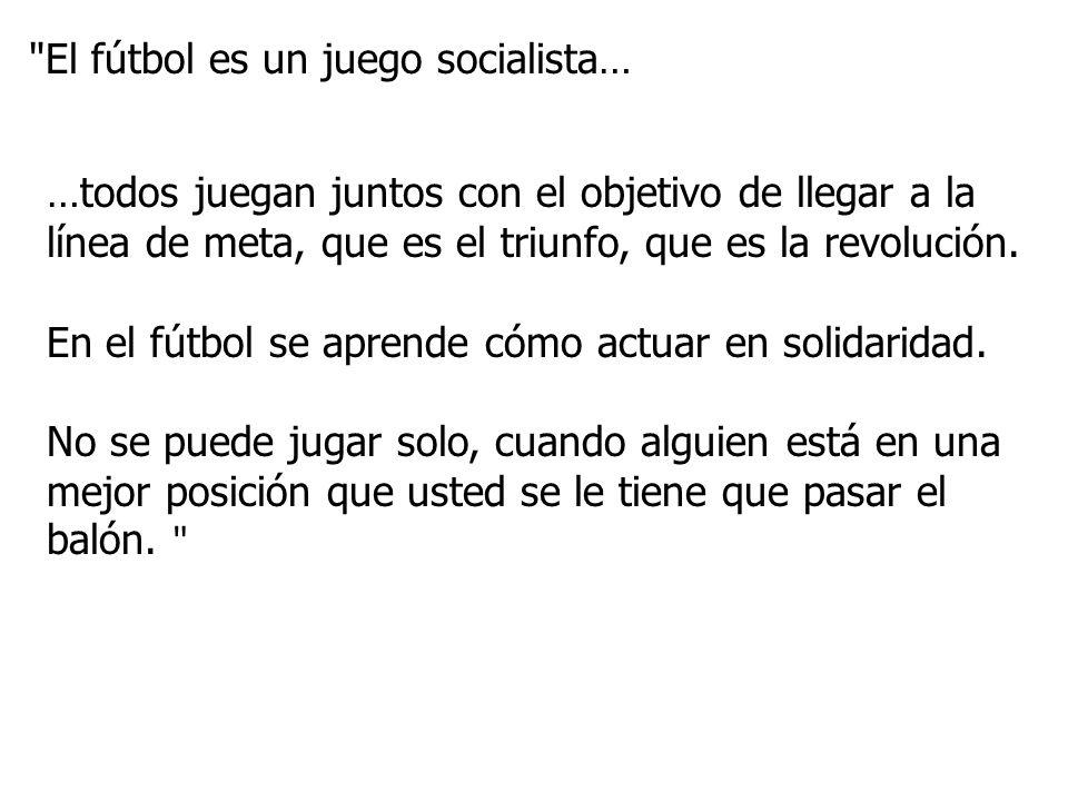 El fútbol es un juego socialista…