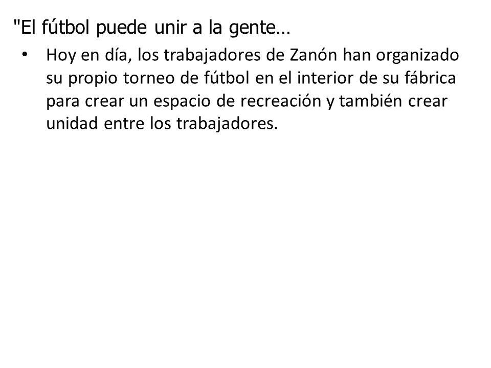 El fútbol puede unir a la gente…