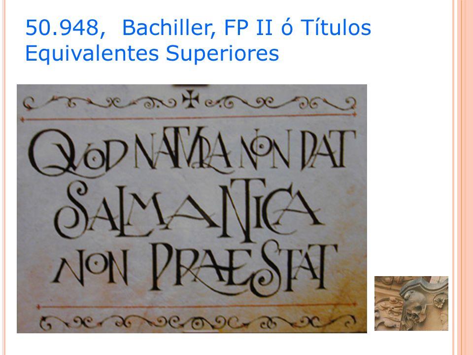 50.948, Bachiller, FP II ó Títulos Equivalentes Superiores