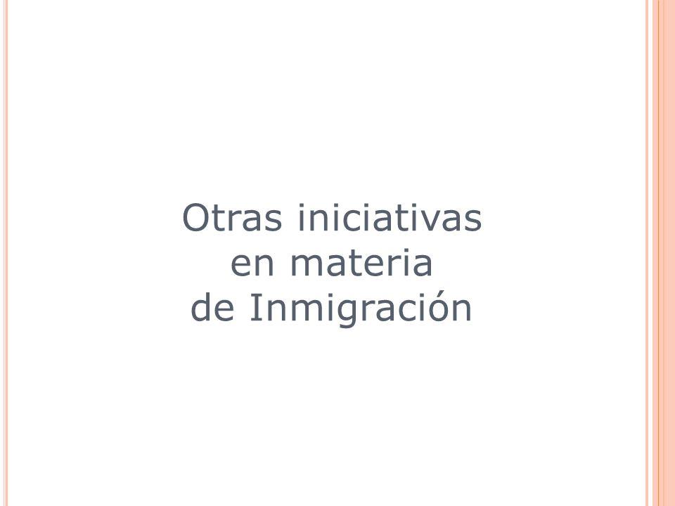 Otras iniciativas en materia de Inmigración