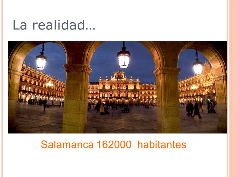 La realidad… Salamanca 162000 habitantes