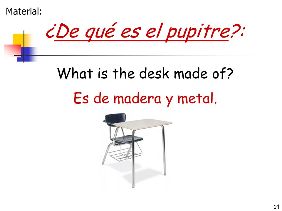¿De qué es el pupitre : What is the desk made of