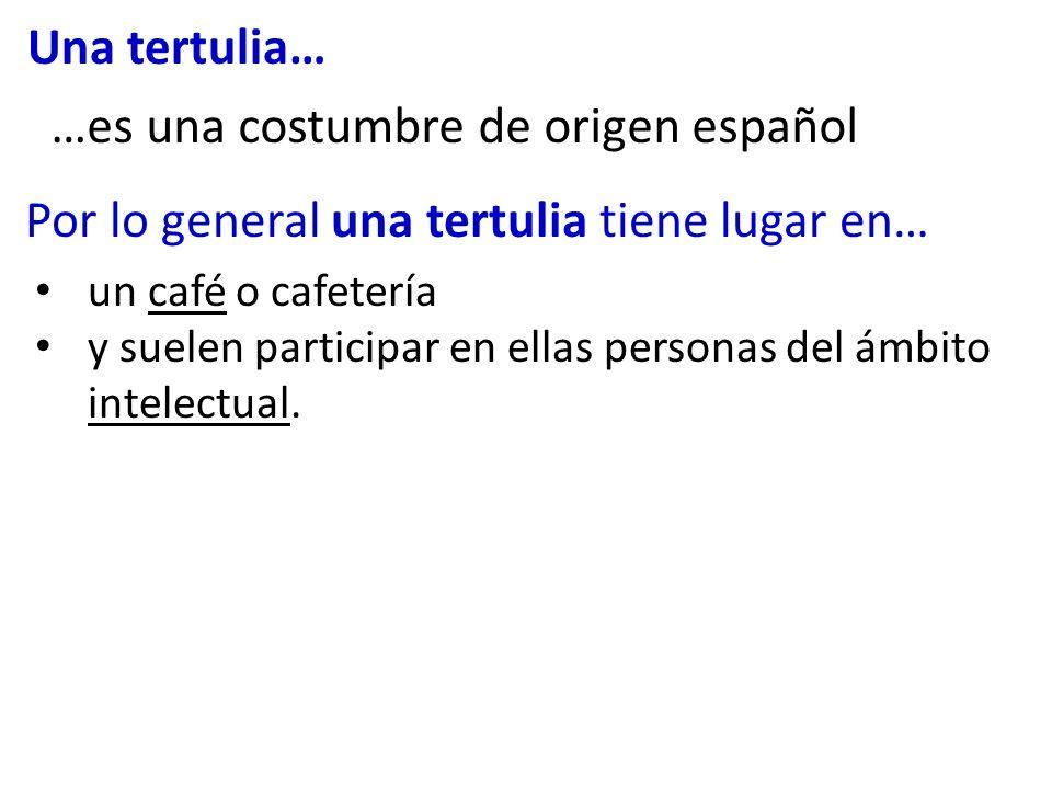 …es una costumbre de origen español