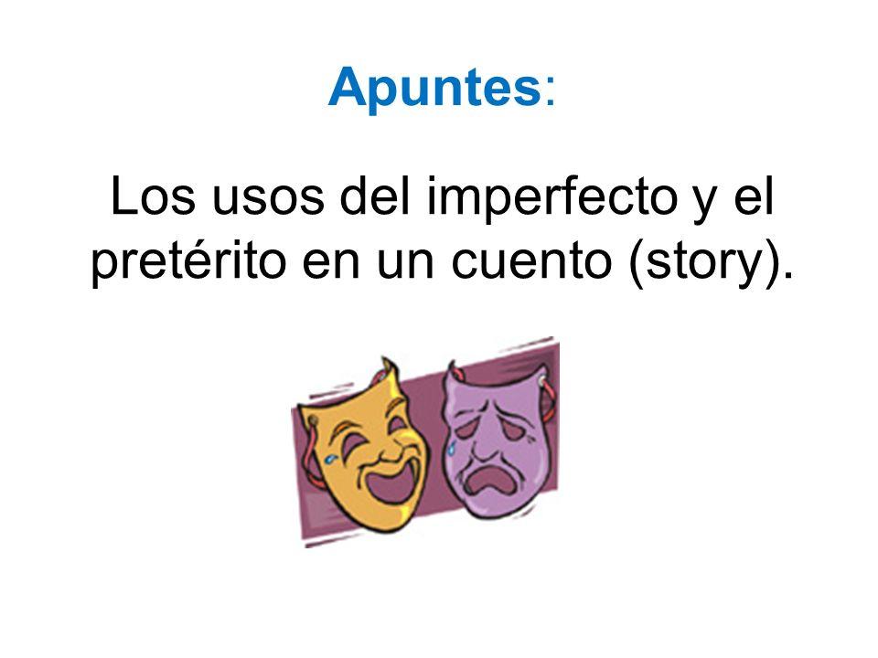 Los usos del imperfecto y el pretérito en un cuento (story).
