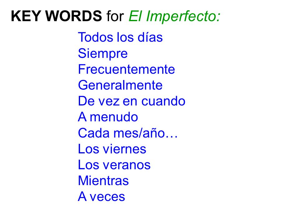 KEY WORDS for El Imperfecto: