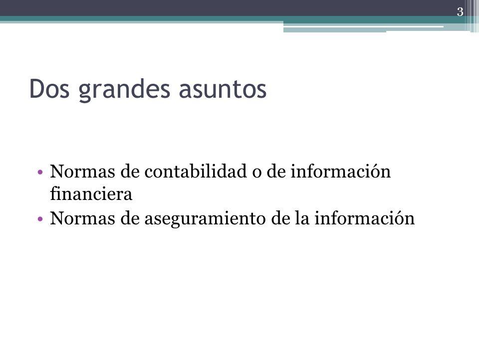 Dos grandes asuntos Normas de contabilidad o de información financiera