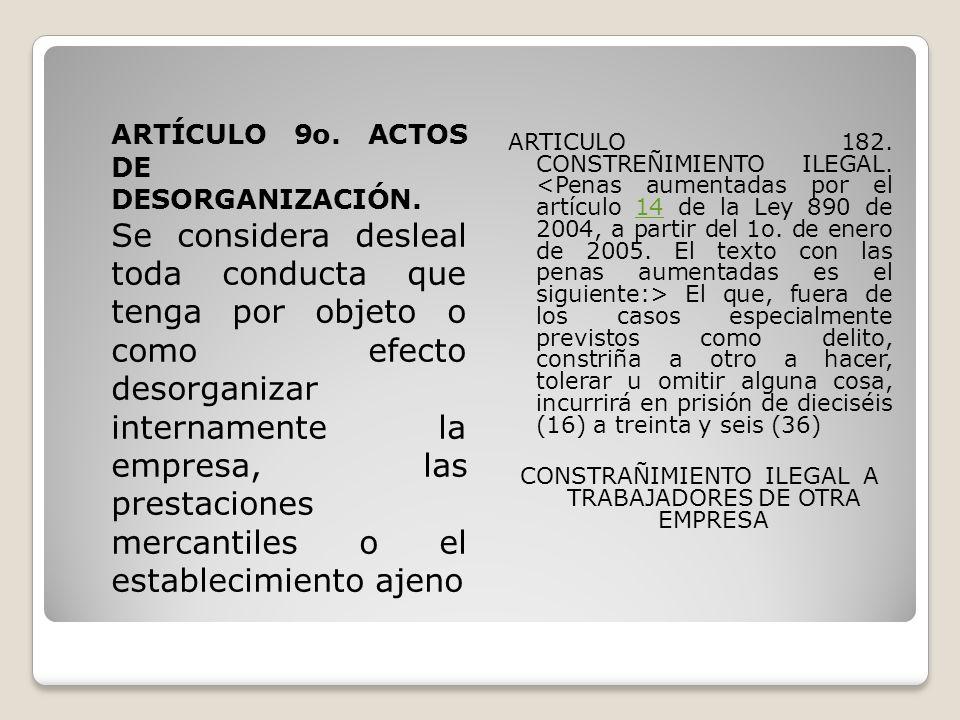 ARTÍCULO 9o. ACTOS DE DESORGANIZACIÓN