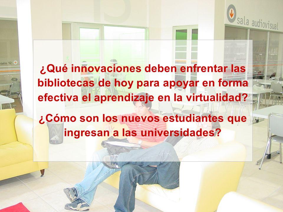 ¿Qué innovaciones deben enfrentar las bibliotecas de hoy para apoyar en forma efectiva el aprendizaje en la virtualidad.