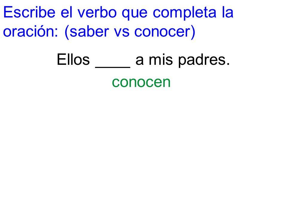 Escribe el verbo que completa la oración: (saber vs conocer)