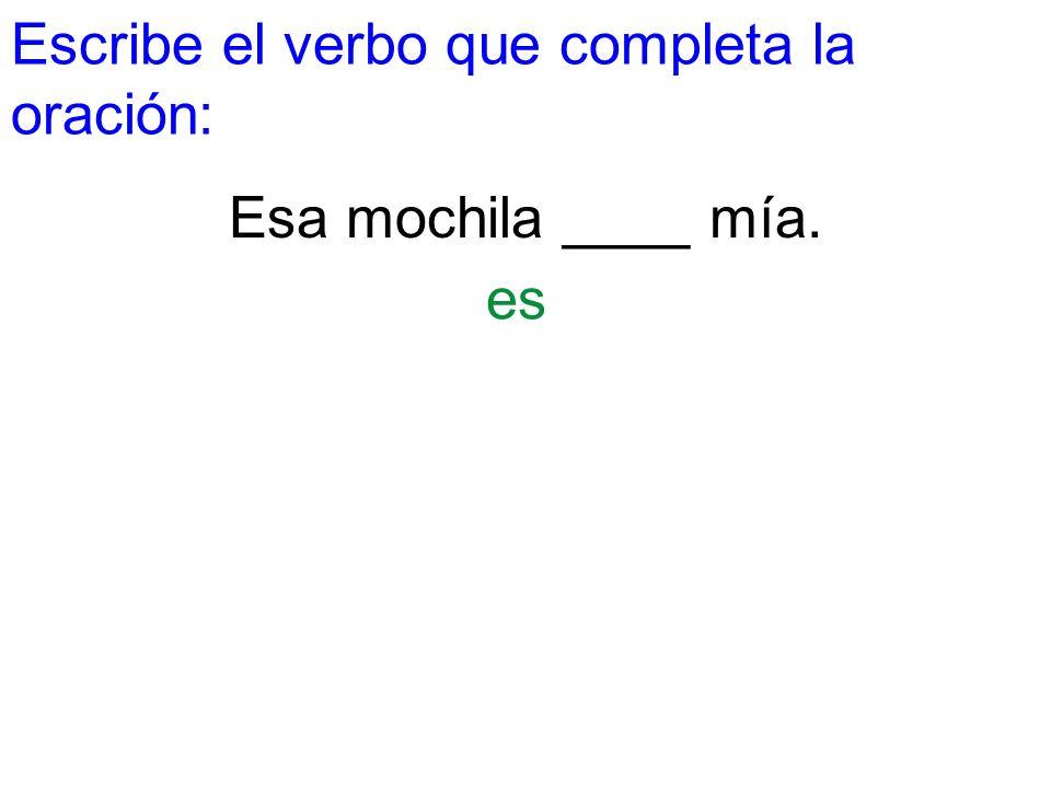 Escribe el verbo que completa la oración: