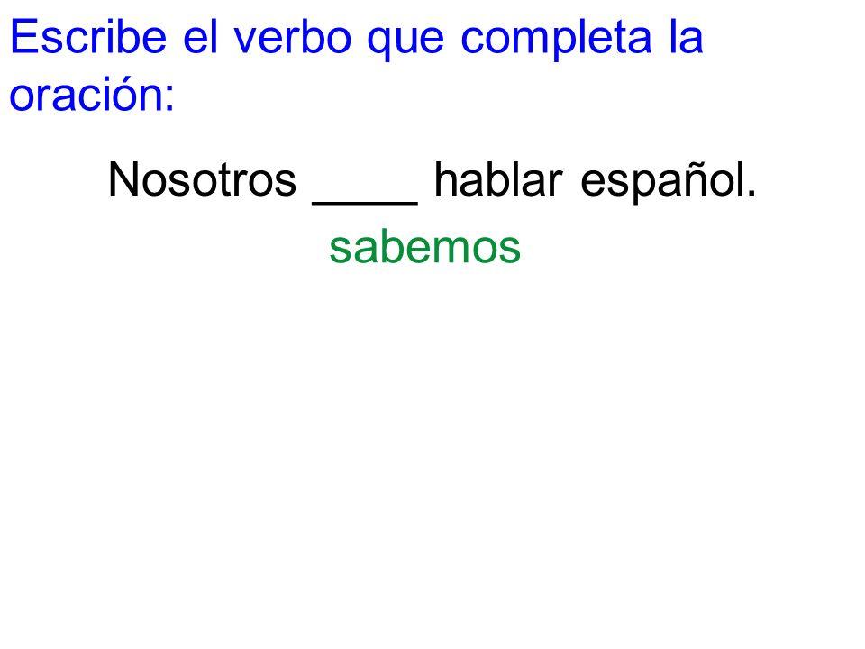 Nosotros ____ hablar español.