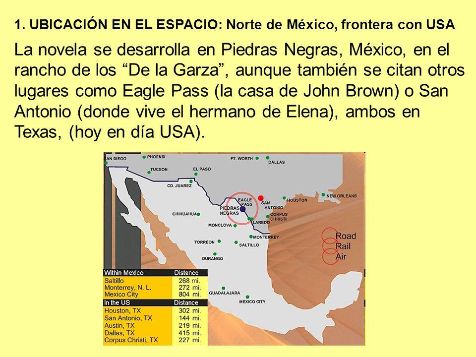 1. UBICACIÓN EN EL ESPACIO: Norte de México, frontera con USA