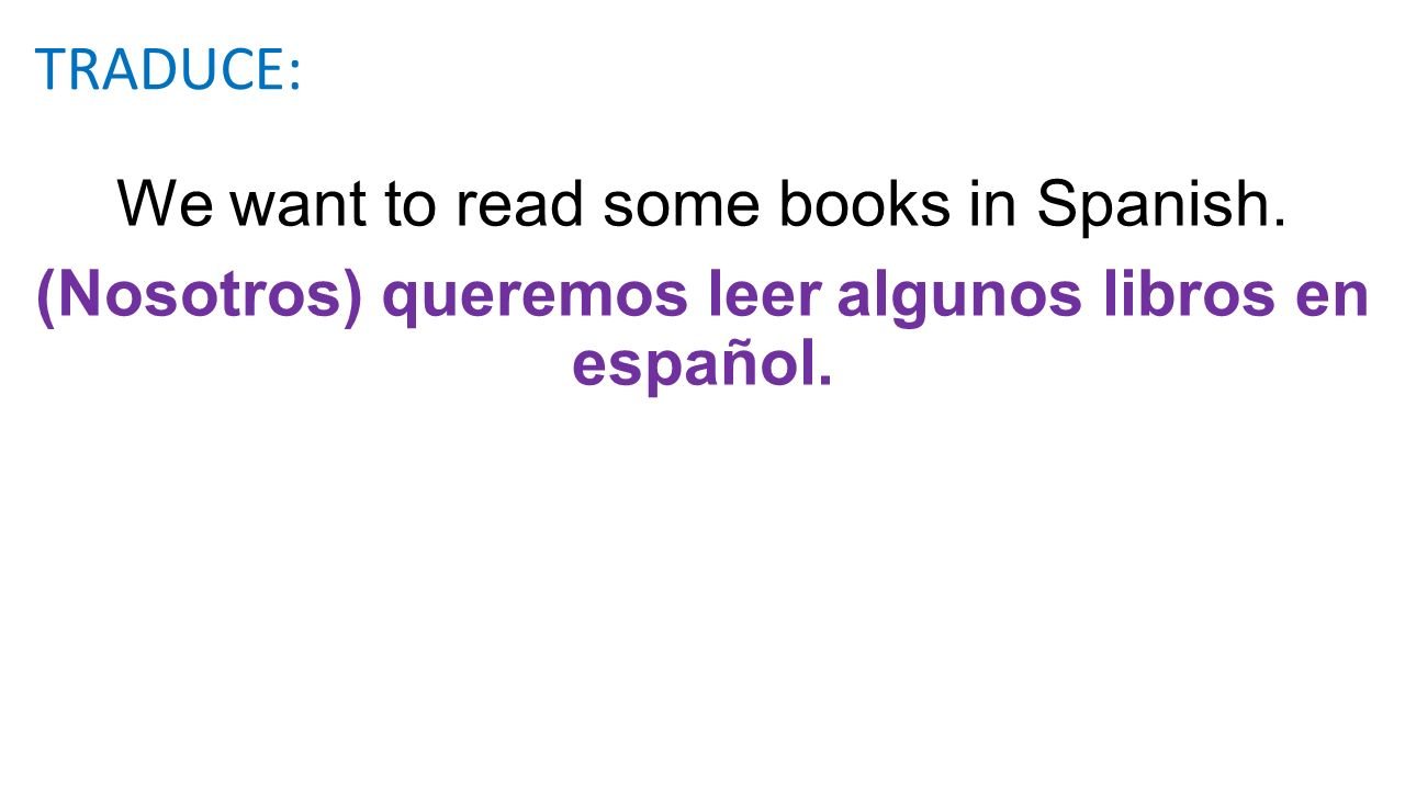 We want to read some books in Spanish.