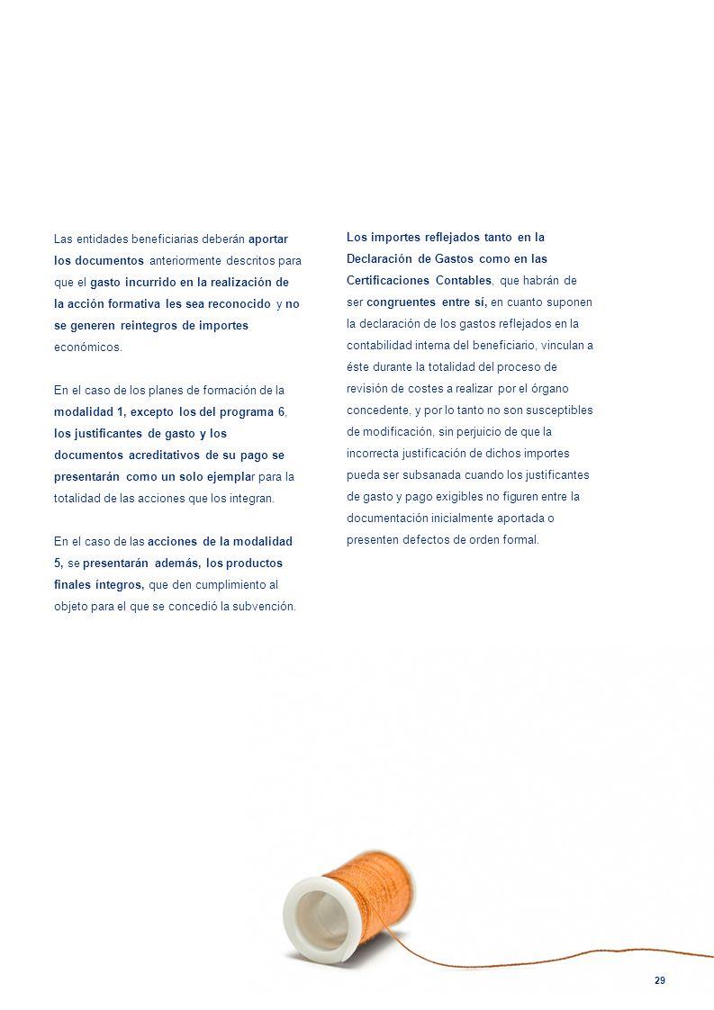 Las entidades beneficiarias deberán aportar los documentos anteriormente descritos para que el gasto incurrido en la realización de la acción formativa les sea reconocido y no se generen reintegros de importes económicos.
