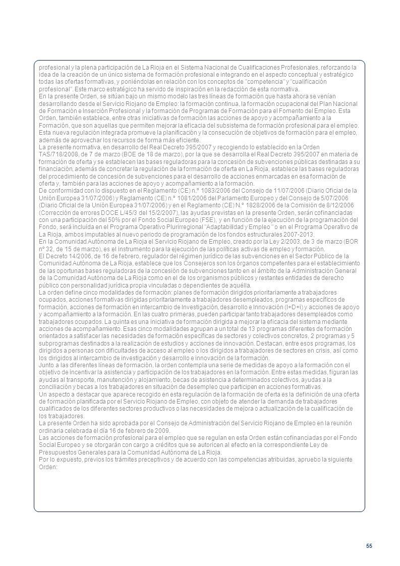 profesional y la plena participación de La Rioja en el Sistema Nacional de Cualificaciones Profesionales, reforzando la idea de la creación de un único sistema de formación profesional e integrando en el aspecto conceptual y estratégico todas las ofertas formativas, y poniéndolas en relación con los conceptos de competencia y cualificación profesional . Este marco estratégico ha servido de inspiración en la redacción de esta normativa.