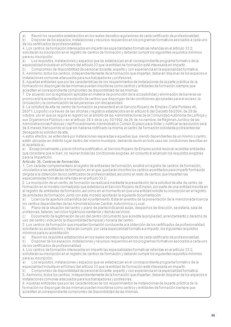 a) Reunir los requisitos establecidos en los reales decretos reguladores de cada certificado de profesionalidad.
