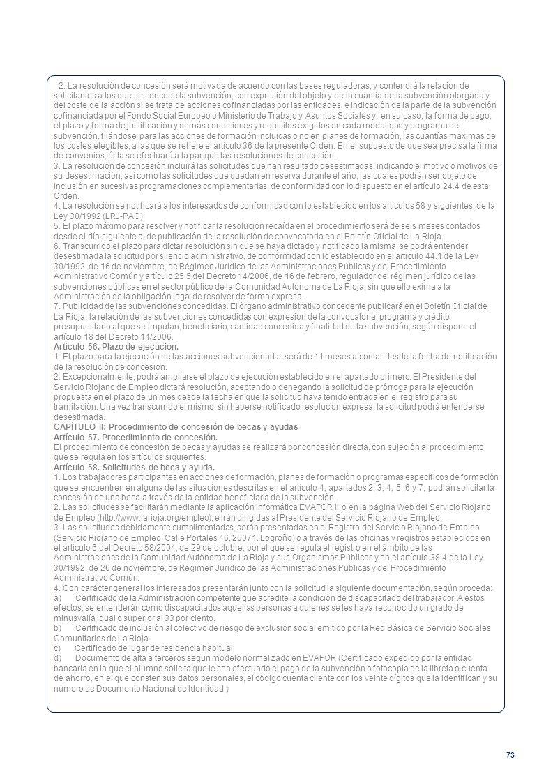 62. La resolución de concesión será motivada de acuerdo con las bases reguladoras, y contendrá la relación de solicitantes a los que se concede la subvención, con expresión del objeto y de la cuantía de la subvención otorgada y del coste de la acción si se trata de acciones cofinanciadas por las entidades, e indicación de la parte de la subvención cofinanciada por el Fondo Social Europeo o Ministerio de Trabajo y Asuntos Sociales y, en su caso, la forma de pago, el plazo y forma de justificación y demás condiciones y requisitos exigidos en cada modalidad y programa de subvención, fijándose, para las acciones de formación incluidas o no en planes de formación, las cuantías máximas de los costes elegibles, a las que se refiere el artículo 36 de la presente Orden. En el supuesto de que sea precisa la firma de convenios, ésta se efectuará a la par que las resoluciones de concesión.
