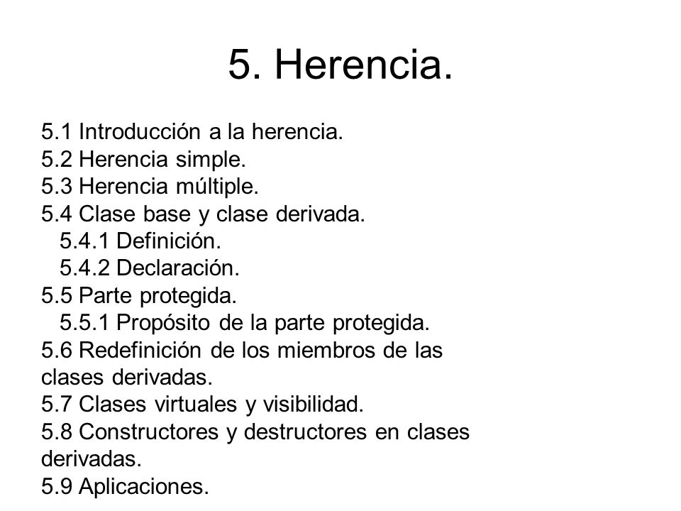 5. Herencia. 5.1 Introducción a la herencia. 5.2 Herencia simple.