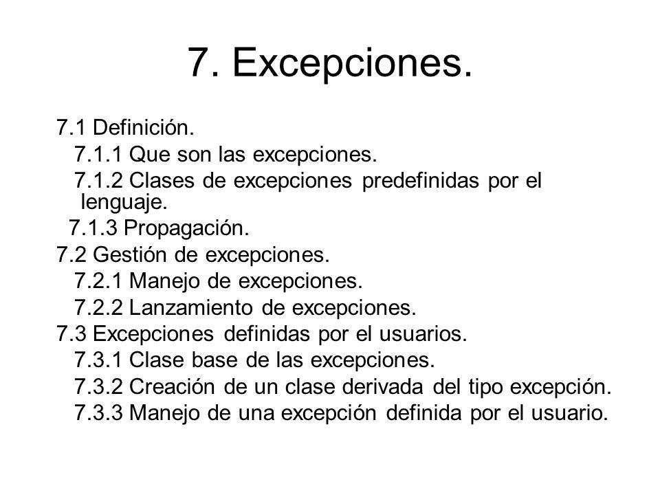 7. Excepciones. 7.1 Definición. 7.1.1 Que son las excepciones.