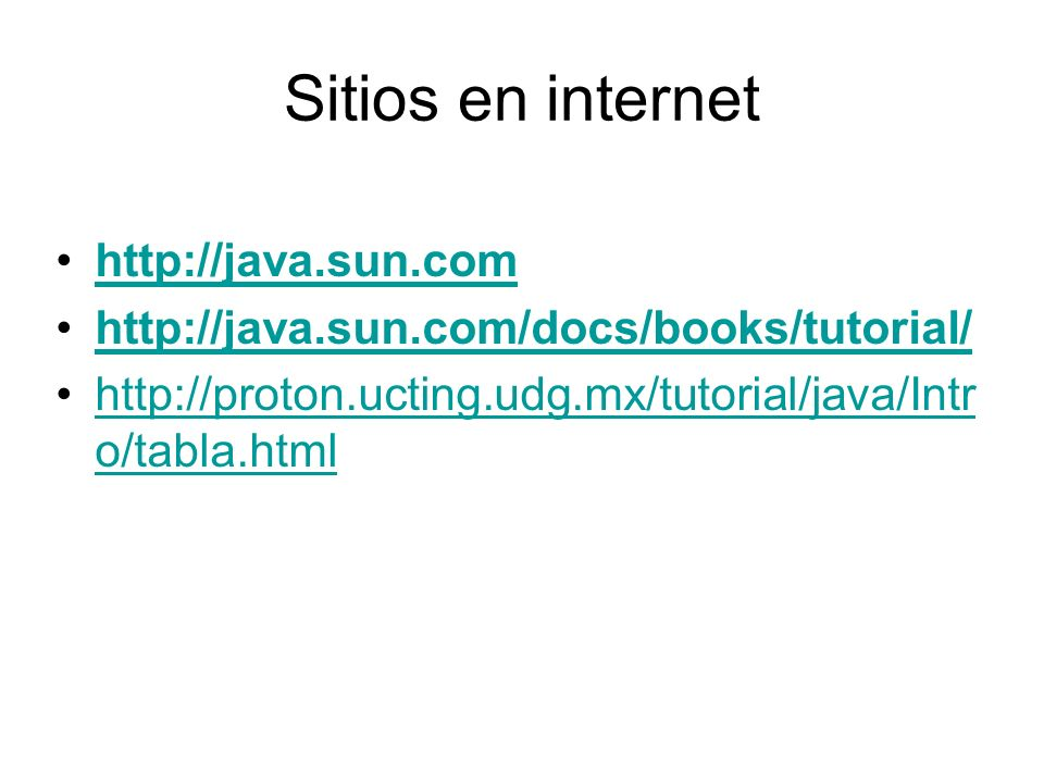Sitios en internet http://java.sun.com