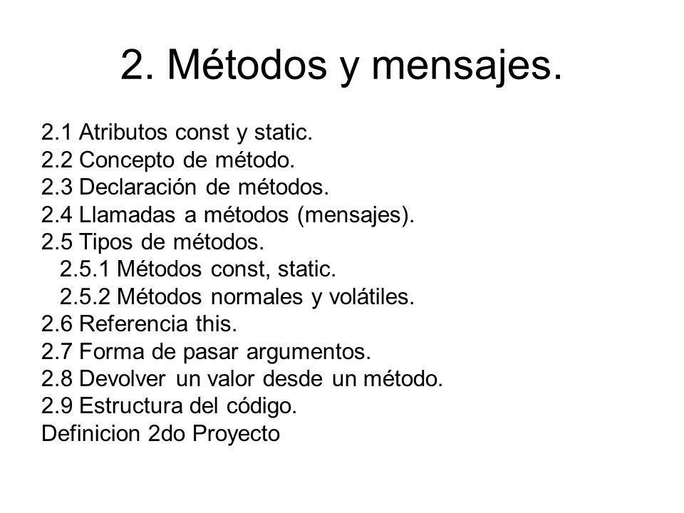 2. Métodos y mensajes. 2.1 Atributos const y static.