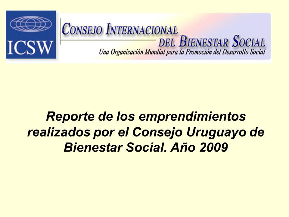 Reporte de los emprendimientos realizados por el Consejo Uruguayo de Bienestar Social. Año 2009