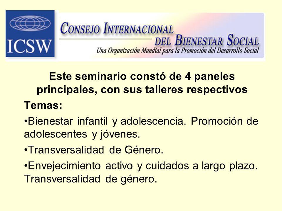 Este seminario constó de 4 paneles principales, con sus talleres respectivos