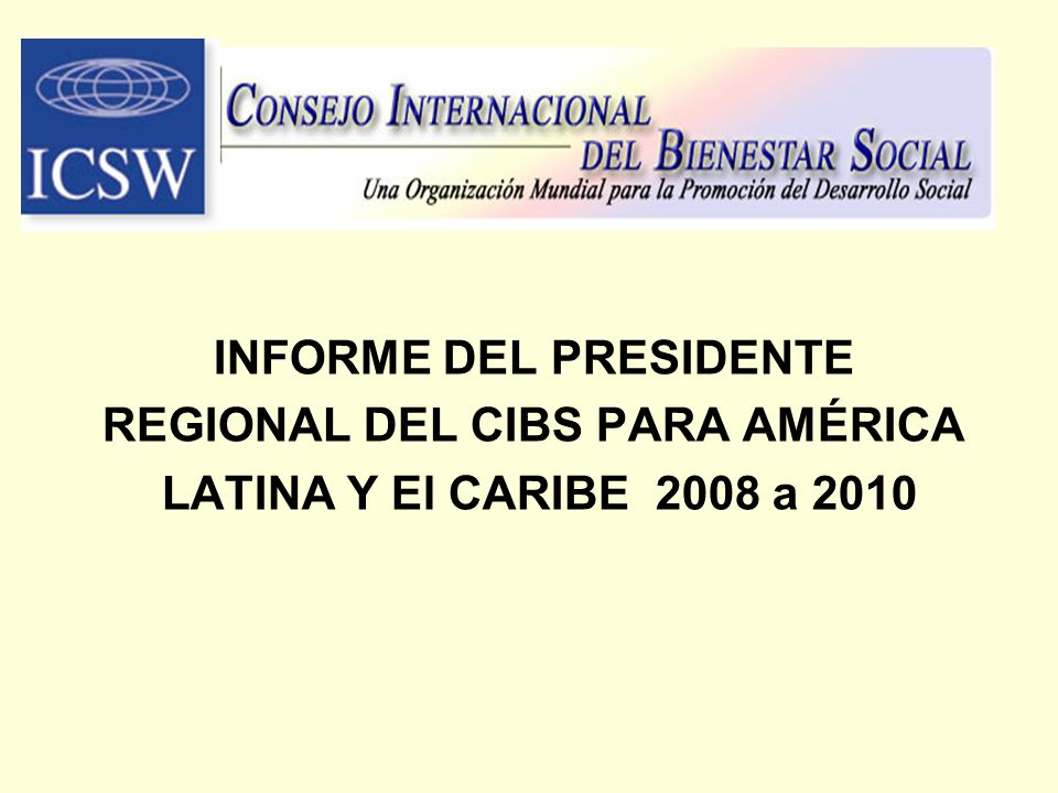INFORME DEL PRESIDENTE REGIONAL DEL CIBS PARA AMÉRICA