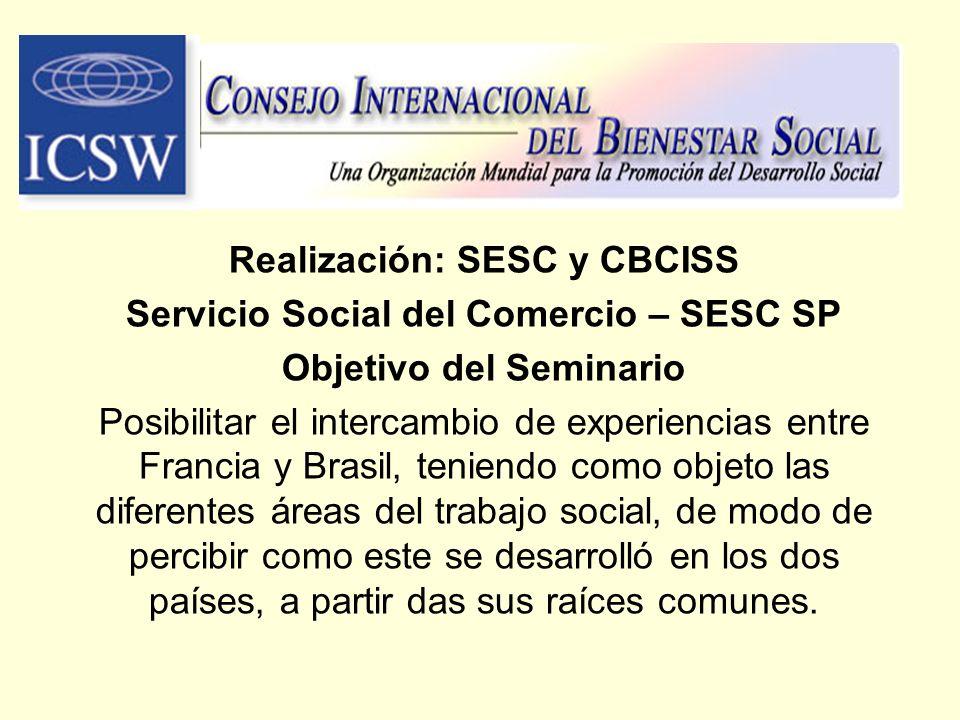 Realización: SESC y CBCISS Servicio Social del Comercio – SESC SP