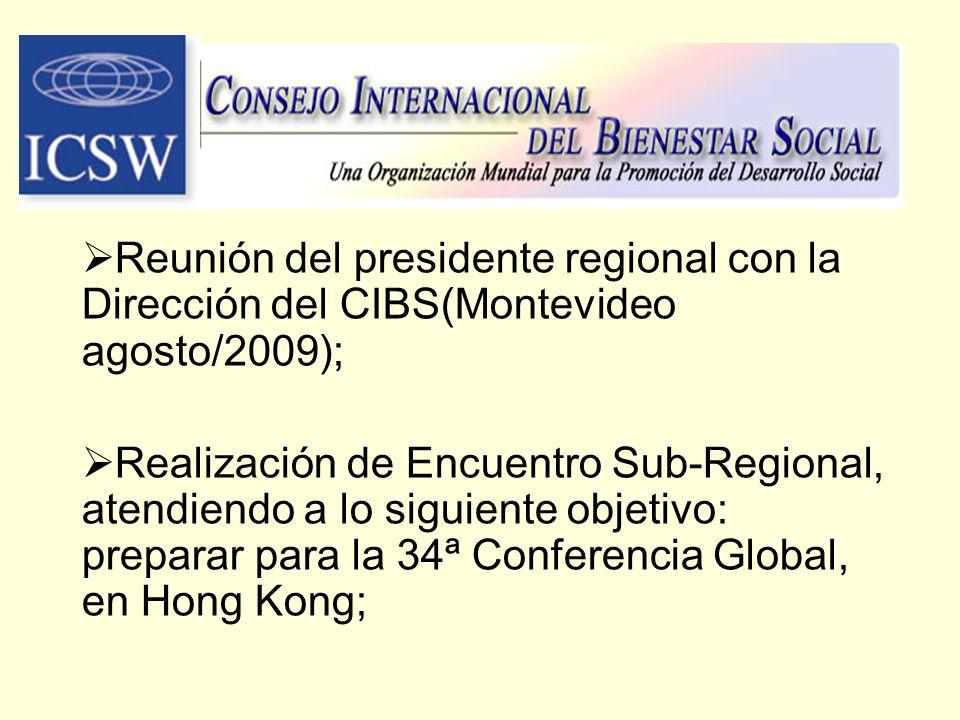 Reunión del presidente regional con la Dirección del CIBS(Montevideo agosto/2009);