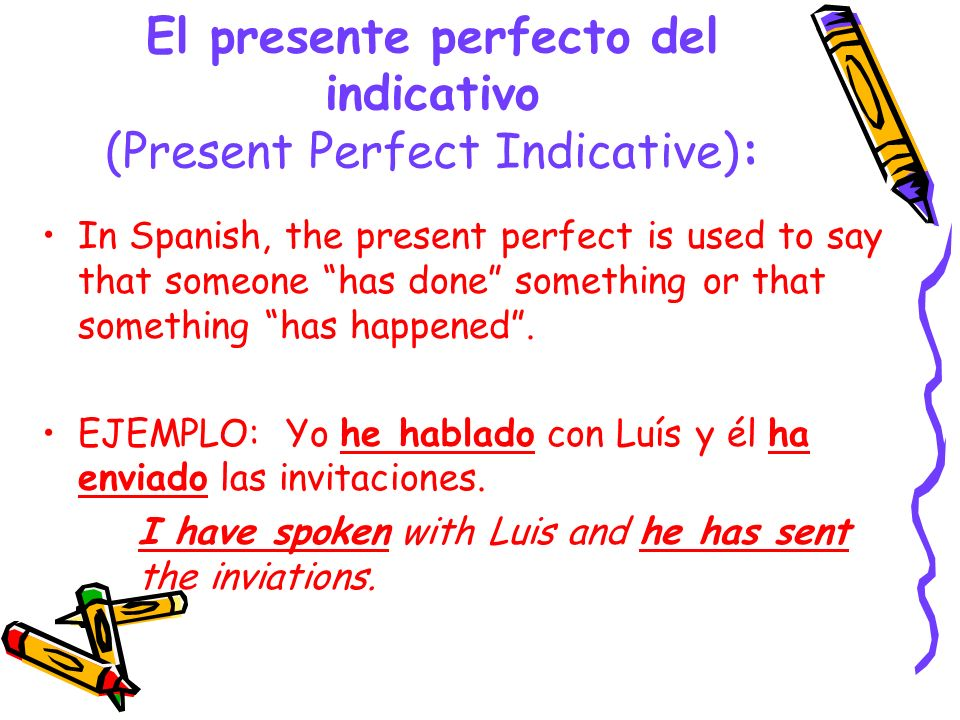 El presente perfecto del indicativo (Present Perfect Indicative):