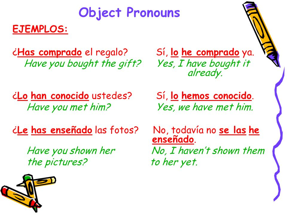 Object Pronouns EJEMPLOS: