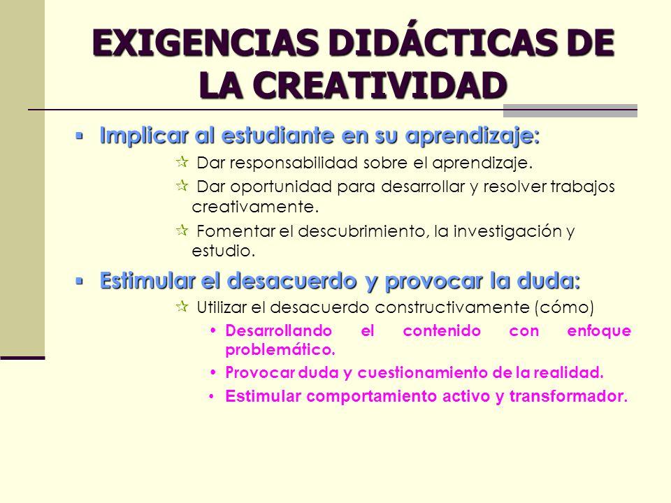 EXIGENCIAS DIDÁCTICAS DE LA CREATIVIDAD