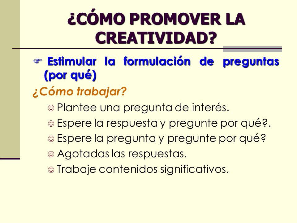 ¿CÓMO PROMOVER LA CREATIVIDAD