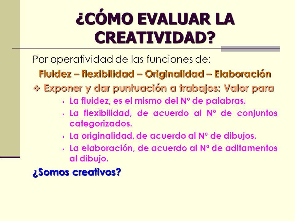 ¿CÓMO EVALUAR LA CREATIVIDAD