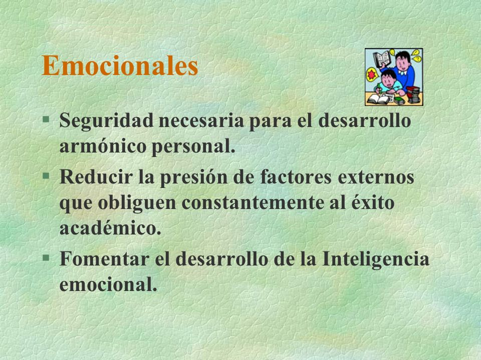 Emocionales Seguridad necesaria para el desarrollo armónico personal.