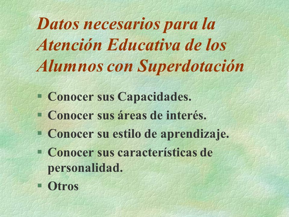 Datos necesarios para la Atención Educativa de los Alumnos con Superdotación