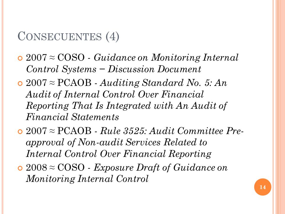 Consecuentes (4) 2007 ≈ COSO - Guidance on Monitoring Internal Control Systems − Discussion Document.