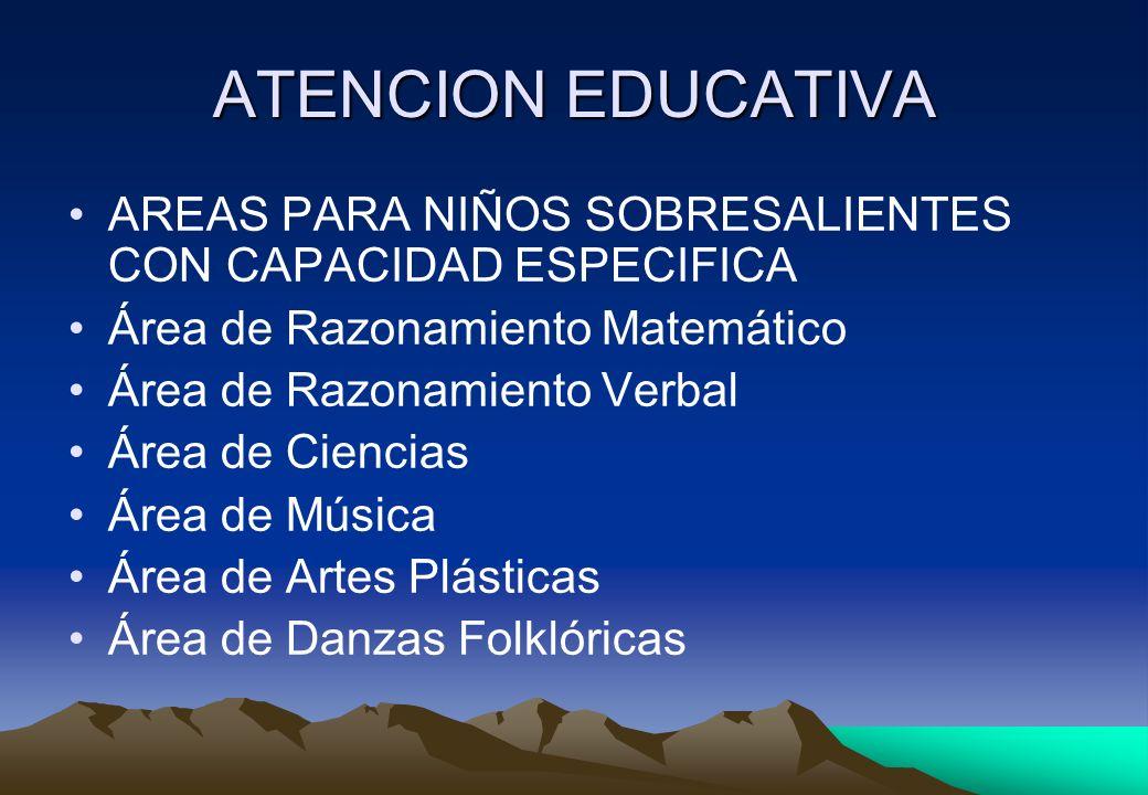 ATENCION EDUCATIVA AREAS PARA NIÑOS SOBRESALIENTES CON CAPACIDAD ESPECIFICA. Área de Razonamiento Matemático.