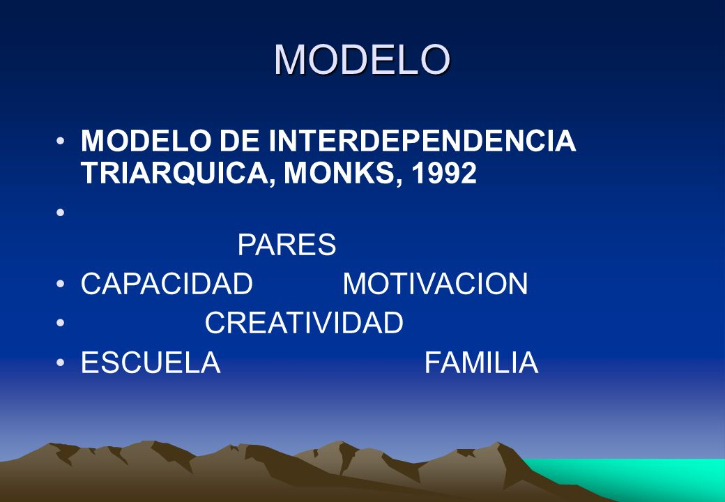 MODELO MODELO DE INTERDEPENDENCIA TRIARQUICA, MONKS, 1992 PARES