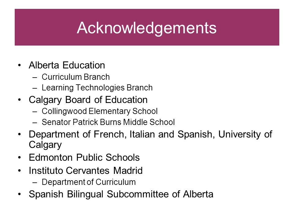 Acknowledgements Alberta Education Calgary Board of Education
